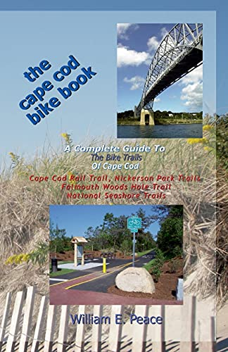 9781512127478: The Cape Cod Bike Book: A Complete Guide To The Bike Trails of Cape Cod: Cape Cod Rail Trail, Nickerson Park Trails, Falmouth Woods Hole Trail, National Seashore Trails