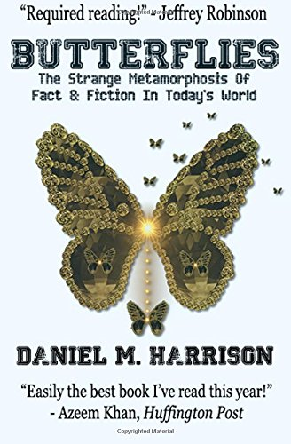 9781512128680: Butterflies: The Strange Metamorphosis of Fact & Fiction In Today's World