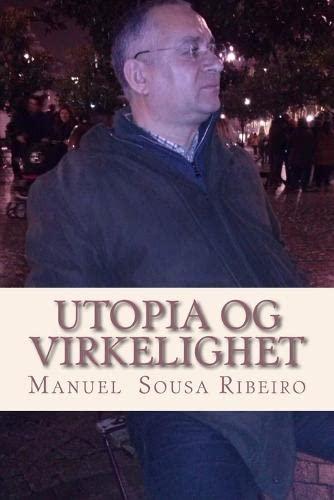 9781512130201: Utopia og Virkelighet: En visjon om liv og en titt på samfunn (Opprinnelse om Godt og Ondt) (Volume 2) (Norwegian Edition)