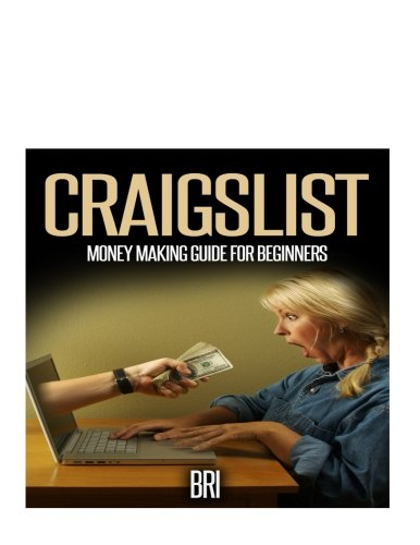 9781512130638: Craigslist: Money Making Guide for Beginners (How to Make Money Online)