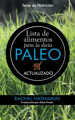 9781512131116: Lista de alimentos para la dieta Paleo: Actualizado / Spanish Language Edition (Updated Paleo Diet Food List Book) (Serie de Nutrición) (Spanish Edition)