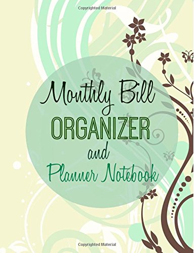 9781512131284: Monthly Bill Organizer and Planner Notebook (Simple Budget Planners with Extra Lined Notebook Pages) (Volume 4)