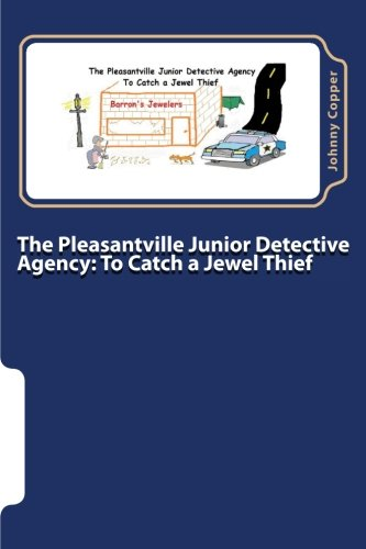 9781512132106: The Pleasantville Junior Detective Agency: To Catch a Jewel Thief (Volume 2)
