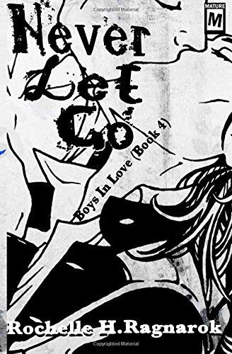 9781512133950: Never Let Go (Boys In Love) (Volume 4)