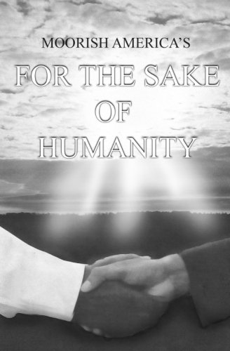 9781512134605: Moorish America's For the Sake of Humanity: a contemporary expose of human conditions