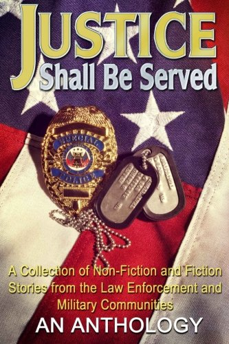 Justice Shall Be Served: An Anthology: C. L. Swinney