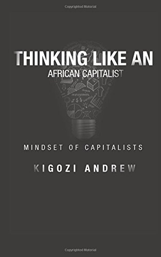 9781512136074: Thinking Like An African Capitalist: Mindset Of Capitalists