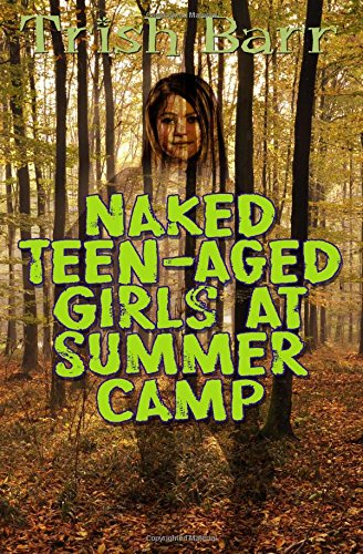 9781512137217: Naked Teen-Aged Girls At Summer Camp