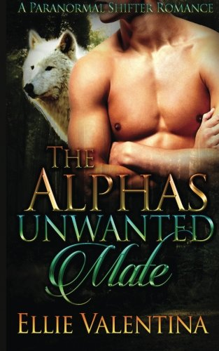 9781512138900: The Alpha's Unwanted Mate