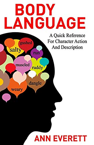 Body Language: A quick reference for character: Everett, Ann