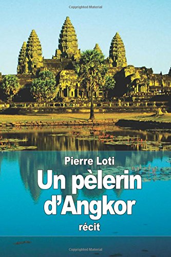 9781512139952: Un pèlerin d'Angkor (French Edition)