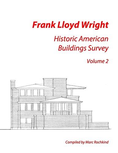 9781512140330: Frank Lloyd Wright: Historic American Buildings Survey, Volume 2