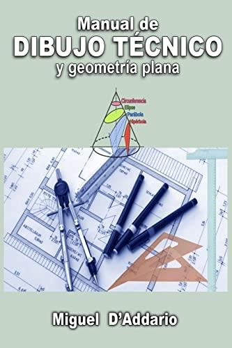 Manual de Dibujo Tecnico: Y Geometria Plana: D'Addario, Miguel