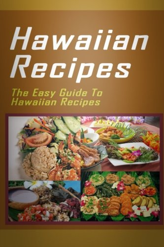 9781512141023: Hawaiian Recipes: The Easy Guide To Hawaiian Recipes
