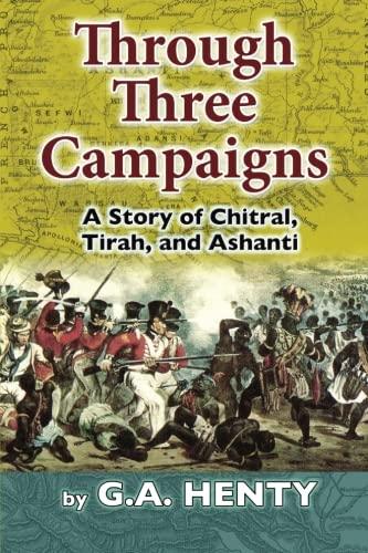 9781512141627: Through Three Campaigns: A Story of Chitral, Tirah, and Ashanti