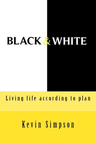 9781512143119: Black & White: Living life according to plan (Challenged by Default) (Volume 1)
