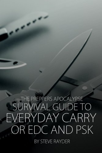 9781512144321: The Preppers Apocalypse Survival Guide to Everyday Carry or EDC and PSK (Volume 5)