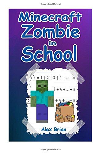 9781512144772: Minecraft Zombie In School: An Unofficial Minecraft Tale (Minecraft, Minecraft Diary, Minecraft Books, Minecraft Mobs, Minecraft Comics, Minecraft Xbox, Minecraft Paperback Books)