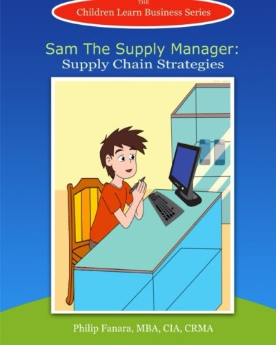 9781512145915: Sam the Supply Manager: Supply Chain Strategies (Children Learn Business) (Volume 3)