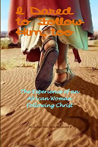 9781512148350: I Dared to Follow Him, Too: The Experience of an African Woman Following Christ