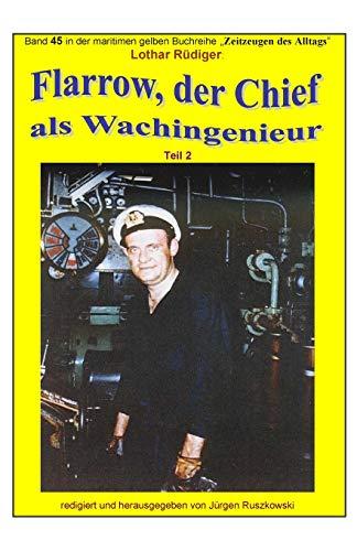 9781512149166: Flarrow, der Chief - 2 - als Wachingenieur in weltweiter Fahrt: Band 45 in der maritimen gelben Buchreihe bei Juergen Ruszkowski: Volume 79 (maritime gelbe Buchreihe)