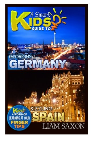 9781512151329: A Smart Kids Guide To GLORIOUS GERMANY AND SIZZLING SPAIN: A World Of Learning At Your Fingertips