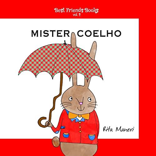 9781512151787: Mister Coelho (Best Friends Books) (Volume 2) (Portuguese Edition)