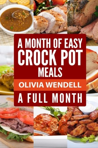 9781512152296: A Full Month A Month of Easy Crock Pot Meals