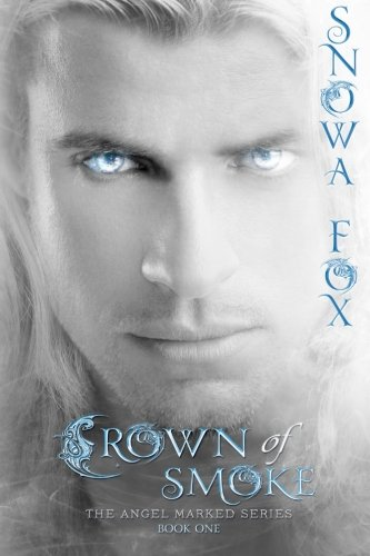 9781512152883: Crown Of Smoke (The Angel Marked Series) (Volume 1)
