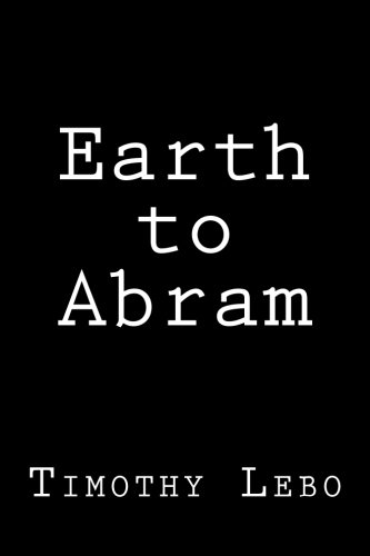 Earth to Abram: Timothy Lebo