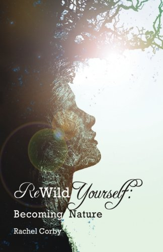 9781512155723: Rewild Yourself: Becoming Nature