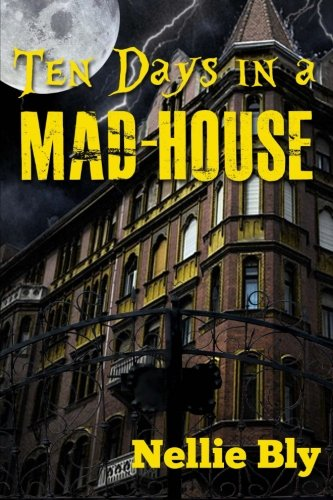 9781512156959: Ten Days In A Mad-House