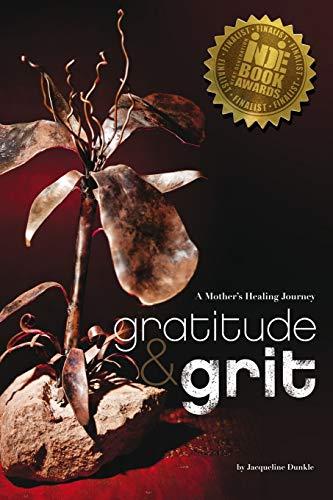 9781512157208: Gratitude & Grit: A Mother's Healing Journey