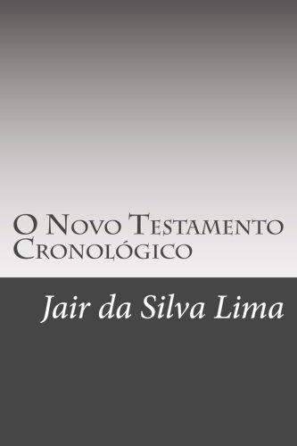 9781512157307: O Novo Testamento Cronológico: Com Índice Inteligente, na nova Ortografia da Língua Portuguesa e na Tradução de João Ferreira de Almeida (Portuguese Edition)