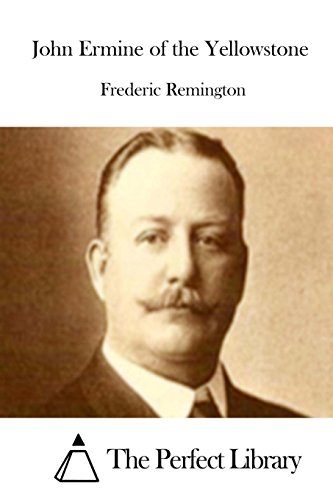 9781512159264: John Ermine of the Yellowstone (Perfect Library)