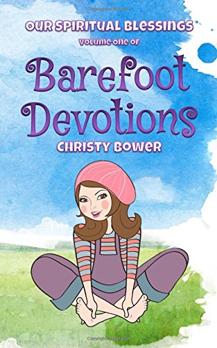 9781512159356: Barefoot Devotions: Our Spiritual Blessings (Volume 1)