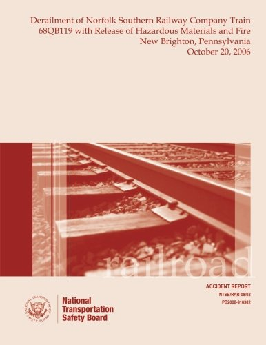 9781512159455: Railroad Accident Report Derailment of Norfolk Southern Railway Company Train 68QB119 with Release of Hazardous Materials and Fire New Brighton, ... October 20, 2006 (Railroad Accident Reports)