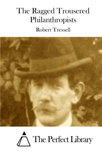 9781512159974: The Ragged Trousered Philanthropists (Perfect Library)