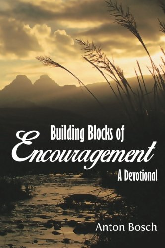 Building Blocks of Encouragement: A Devotional: Bosch, Anton