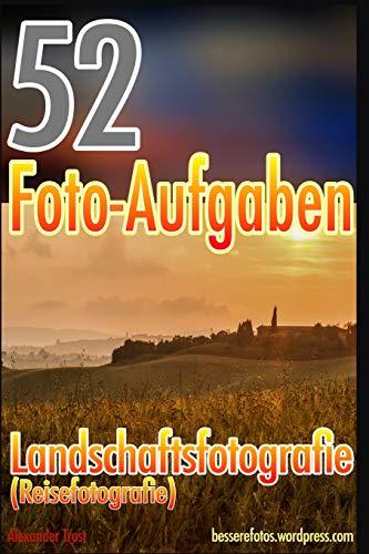 9781512160598: 52 Foto-Aufgaben: Landschaftsfotografie (Reisefotografie) (German Edition)