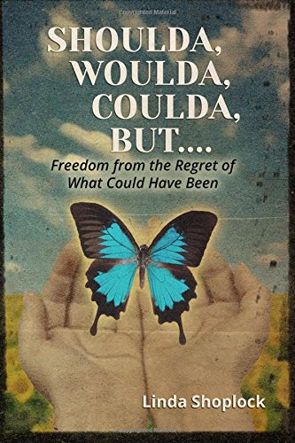 9781512161250: Shoulda, Woulda, Coulda, But...: Freedom from the Regret of What Could Have Been