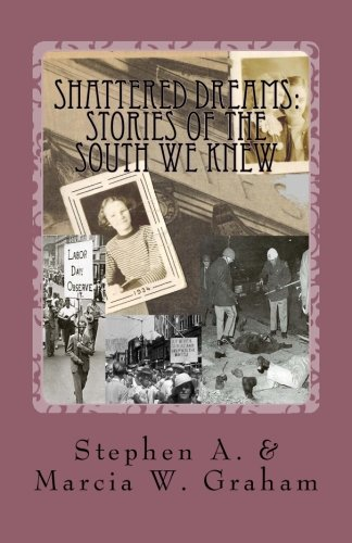 9781512162684: Shattered Dreams: Stories of the South We Knew