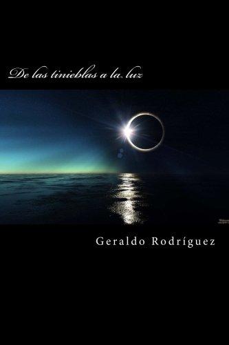 de Las Tinieblas a la Luz (Paperback): Geraldo Rodríguez