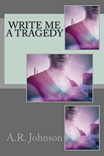 9781512164138: Write Me a Tragedy