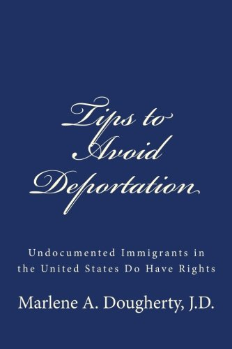 9781512164206: Tips to Avoid Deportation: Undocumented Immigrants in the United States Do Have Rights