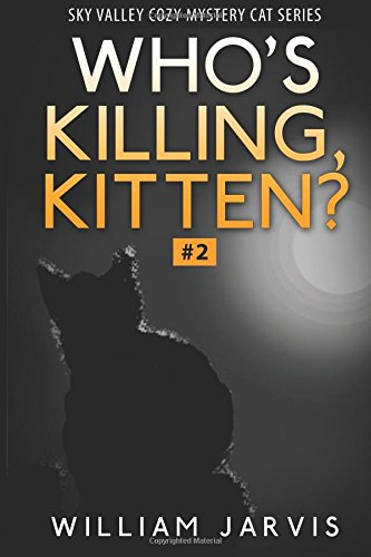 9781512166149: Who's Killing, Kitten ? #2: Sky Valley Cozy Mystery Cat Series (Volume 2)