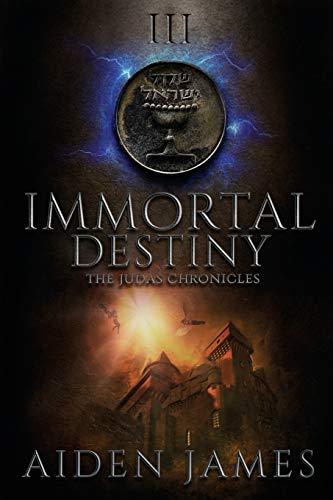 9781512166514: Immortal Destiny (The Judas Chronicles) (Volume 3)