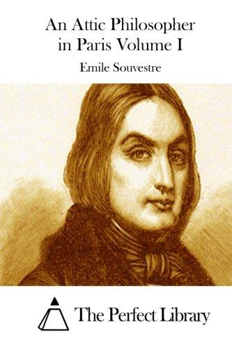 9781512167108: An Attic Philosopher in Paris Volume I