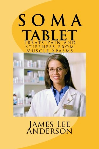 9781512167269: S O M A Tablet: Treats Pain and Stiffness from Muscle Spasms