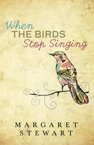 9781512167344: When The Birds Stop Singing